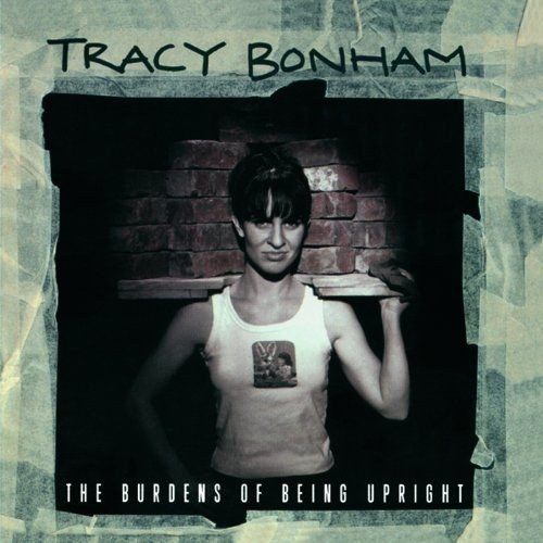 Виниловая пластинка Bonham, Tracy, Burdens Of Being Upright upright dg184bp