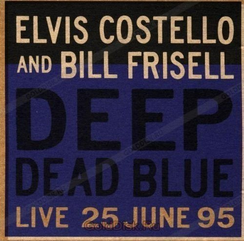 Виниловая пластинка Costello, Elvis / Frisell, Bill, Deep Dead Blue - Live At Meltdown anshmei at 10 blue