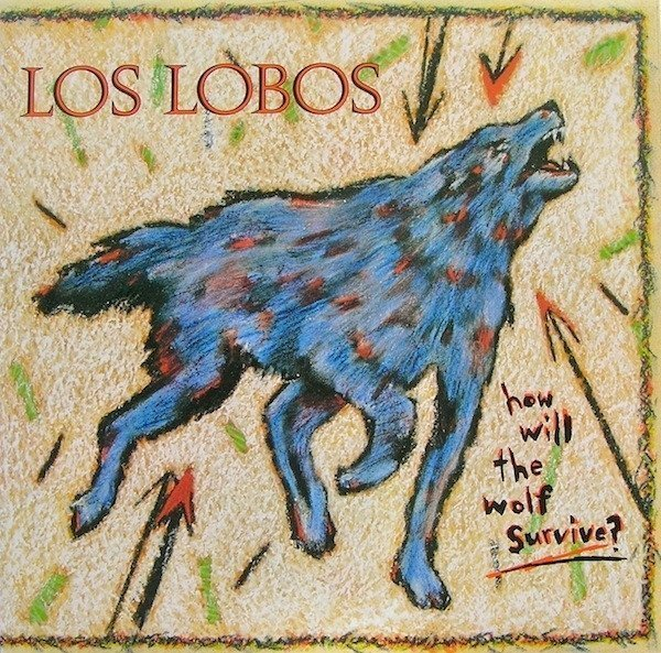 Виниловая пластинка Los Lobos, How Will The Wolf Survive how to survive christmas