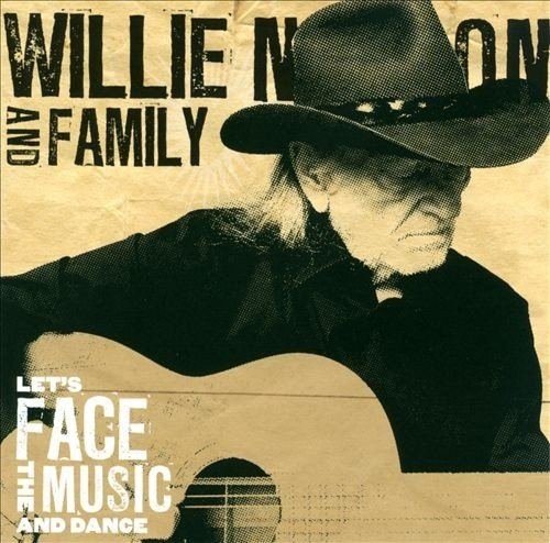 Виниловая пластинка Nelson, Willie / Family, LetS Face The Music and Dance