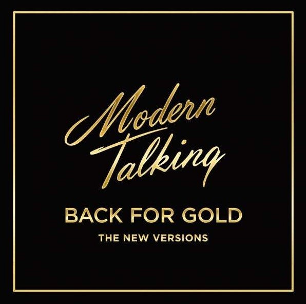 Виниловая пластинка Modern Talking, Back For Gold – The New Versions modern luxury brand new 100