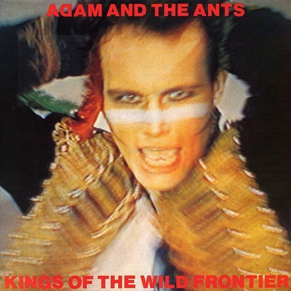 Фото - Виниловая пластинка Adam and The Ants, Kings Of The Wild Frontier (35Th Anniversary) kings and queens