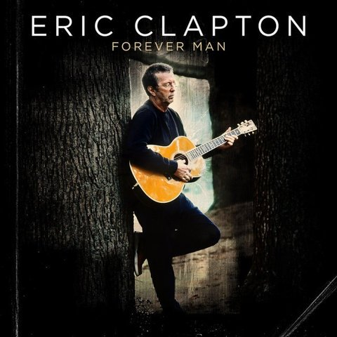 Виниловая пластинка Clapton, Eric, Forever Man - Best Of eric clapton eric clapton behind the sun 2 lp