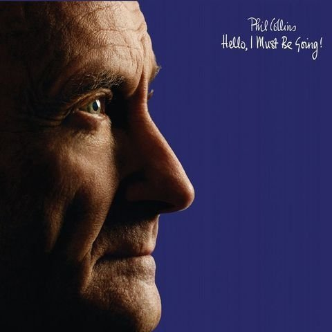 Виниловая пластинка Collins, Phil, Hello, I Must Be Going phil collins hello i must be going lp