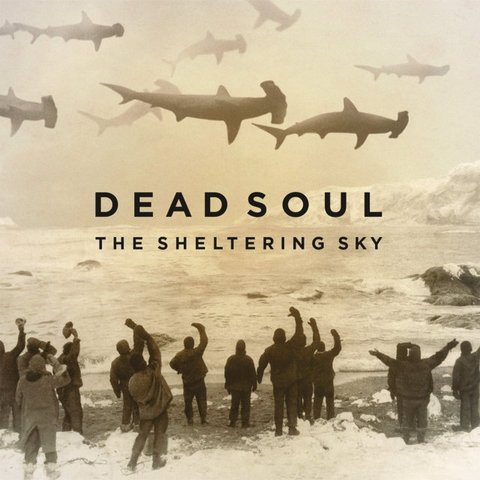 Виниловая пластинка Dead Soul, The Sheltering Sky (LP, CD) cindy reynaga suicide notes from an almost dead soul