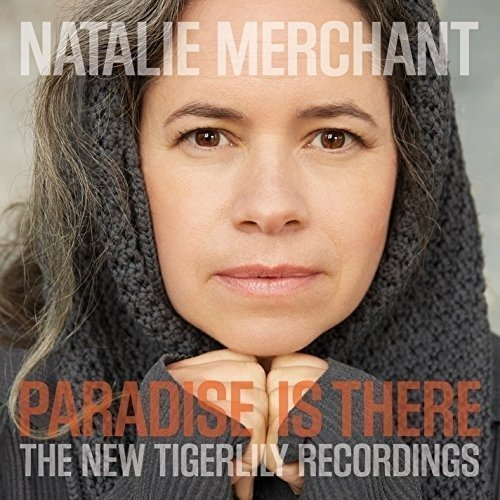 Виниловая пластинка Merchant, Natalie, Paradise Is There: The New Tigerlily Recordings (0075597950175) виниловая пластинка paradise lost the plague within