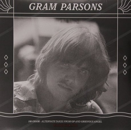 Виниловая Пластинка Parsons, Gram 180 Gram: Alternate Takes From Gp And Grievous Angel купить