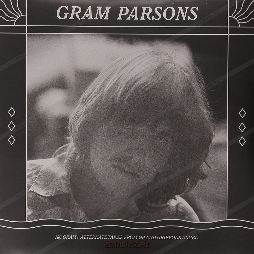 Виниловая пластинка Parsons, Gram, 180 Gram: Alternate Takes From Gp and Grievous Angel