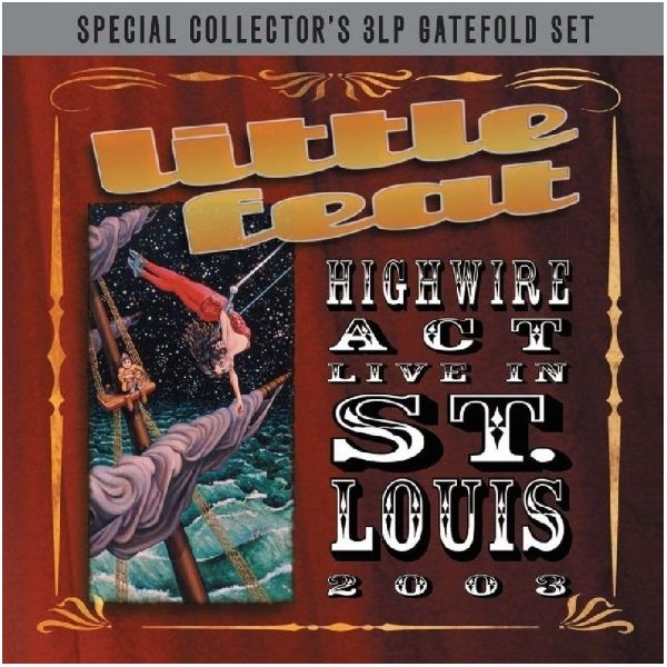 Виниловая пластинка Little Feat, Highwire Act Live In St.Louis (Remastered) виниловая пластинка morissette alanis jagged little pill remastered
