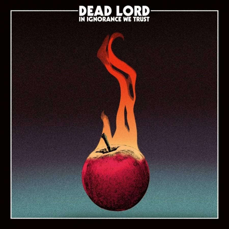 Виниловая пластинка Dead Lord, In Ignorance We Trust dead kennedys in god we trust inc the lost tapes