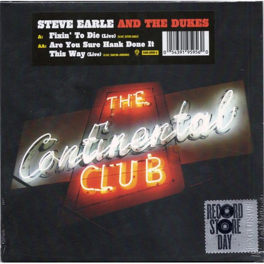 Виниловая пластинка Earle, Steve / Dukes, The, Fixin' To Die / Are You Sure Hank Done It This Way