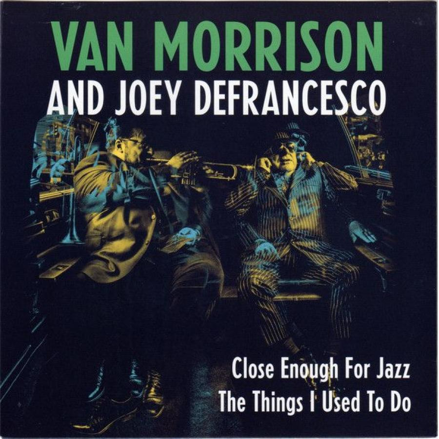 Виниловая пластинка Morrison, Van, Close Enough For Jazz / Things I Used To Do (Limited) виниловая пластинка zaz recto verso limited exclusive for russia