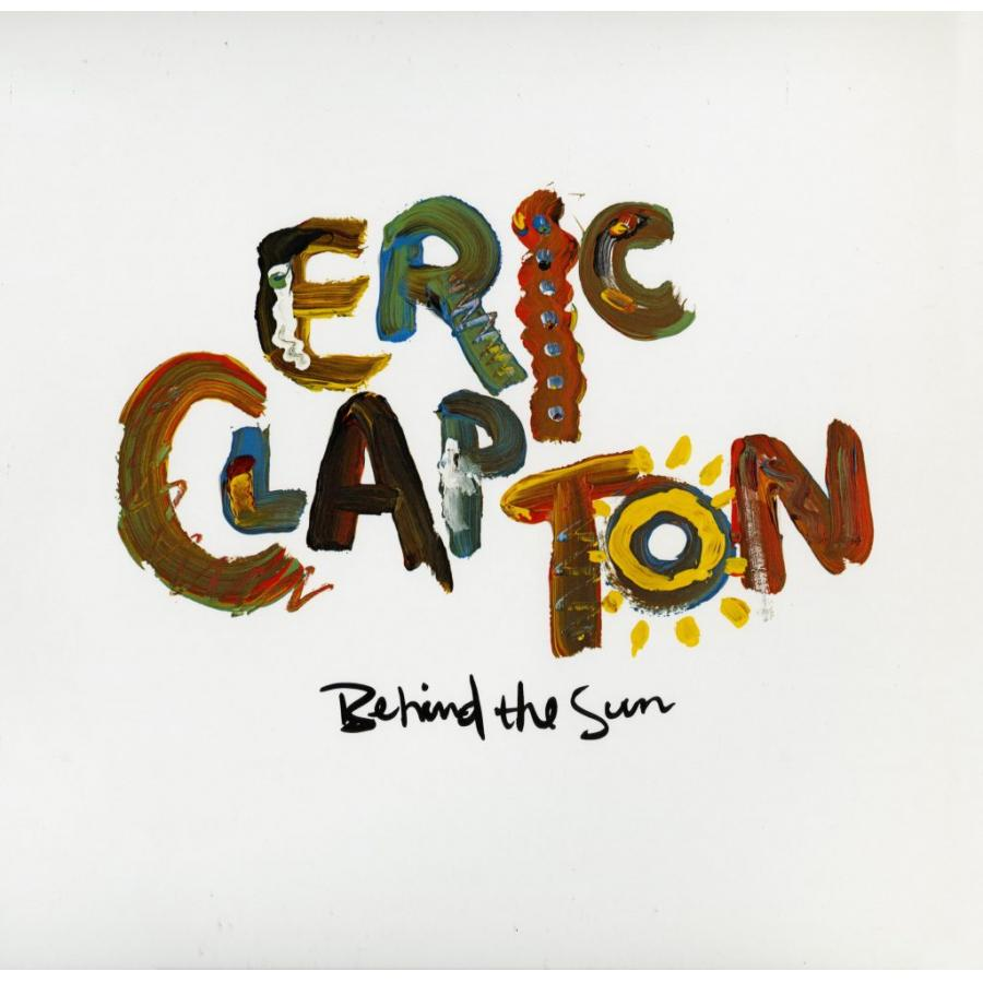 Виниловая пластинка Clapton, Eric, Behind The Sun eric clapton eric clapton the live album collection 6 lp