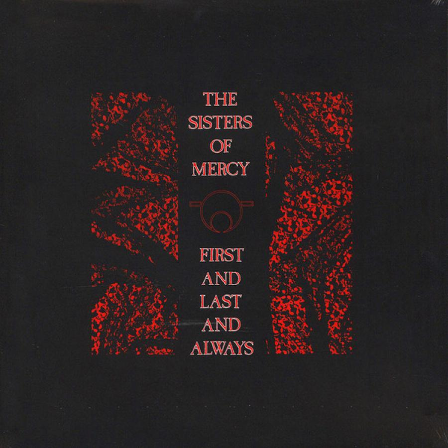 Виниловая пластинка Sisters Of Mercy, The, First And Last And Always the sisters of mercy the sisters of mercy vision thing lp