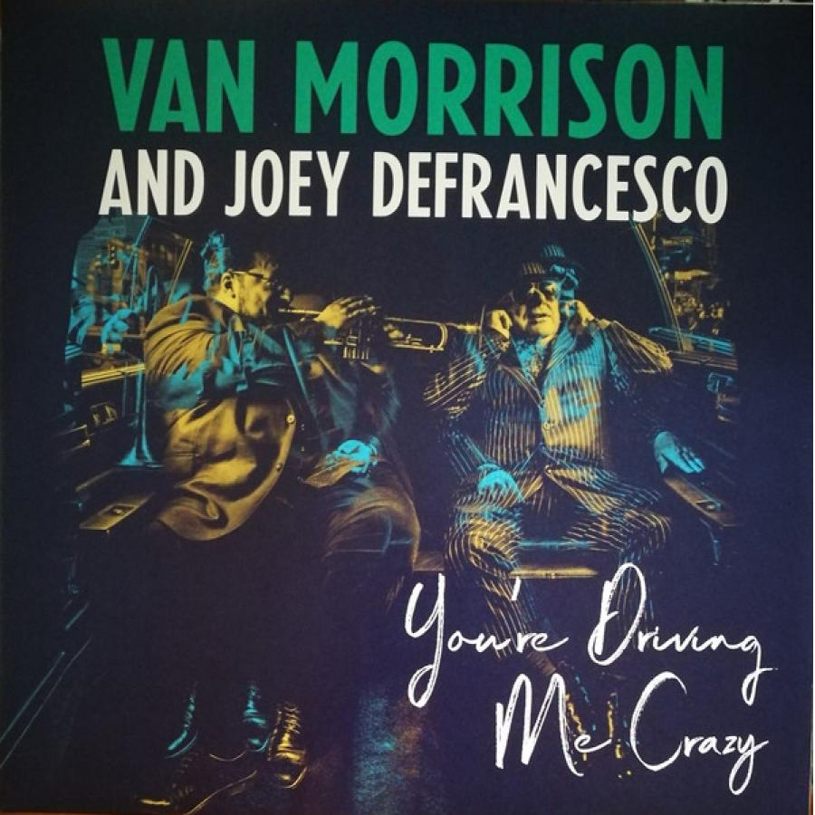 Виниловая пластинка Van Morrison / Joe Defrancesco, You'Re Driving Me Crazy van morrison köln
