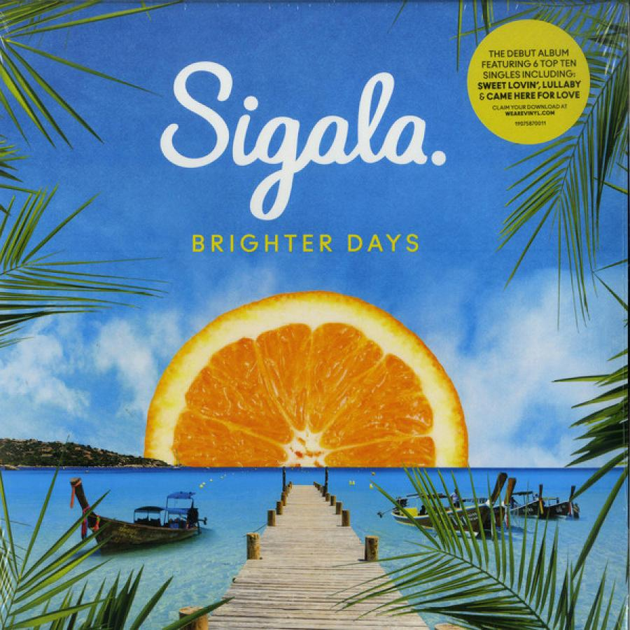 Виниловая пластинка Sigala, Brighter Days sigala amsterdam