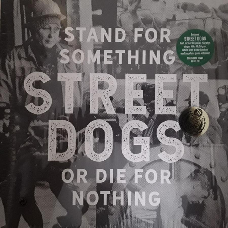 Виниловая пластинка Street Dogs, Stand For Something Or Die For Nothing afanti music electric guitar stand jkv 120