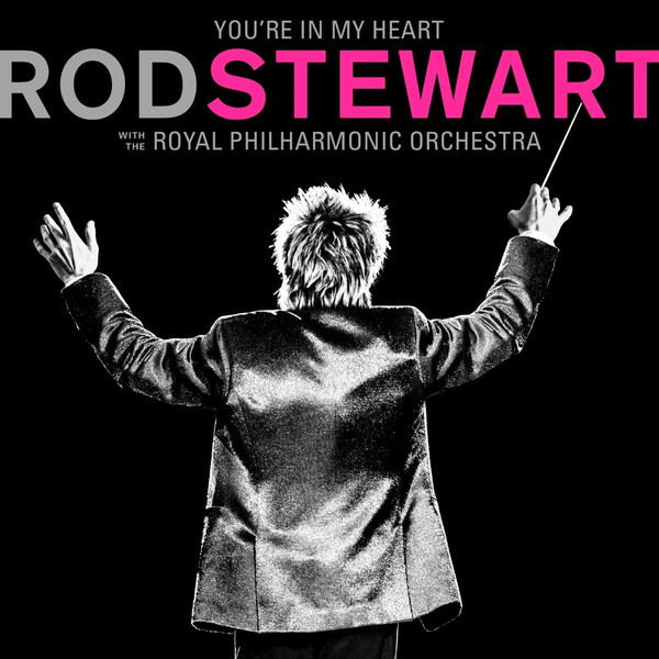 Фото - Виниловая пластинка Stewart, Rod, You'Re In My Heart: Rod Stewart With The Royal Philharmonic Orchestra (0603497849642) виниловая пластинка presley elvis royal philharmonic orchestra the if i can dream 0888751408418