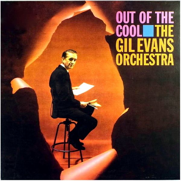 Виниловая пластинка Gil Evans, Out Of The Cool (0602577464294)