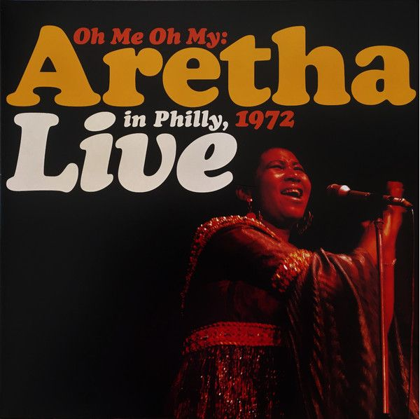 Виниловая пластинка Franklin, Aretha, Oh Me Oh My: Aretha Live In Philly, 1972 (0603497845026) philly